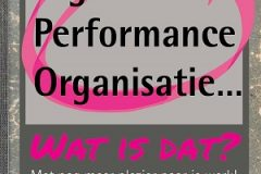 Een High Performance Organisatie - Wat is dat?