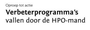 Verbeterprogramma's vallen door de HPO-mand